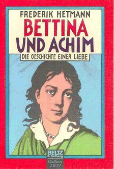 HETMANN, FREDERIK - Bettina und Achim - Die Geschichte einer Liebe [antikvár]