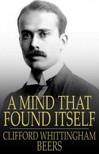 Beers Clifford Whittingham - A Mind That Found Itself [eKönyv: epub,  mobi]