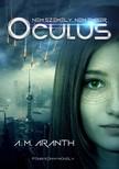A. M. Aranth - Oculus [eKönyv: epub, mobi]<!--span style='font-size:10px;'>(G)</span-->