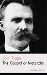 Figgis John - The Gospel of Nietzsche [eKönyv: epub, mobi]