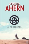 Cecelia Ahern - A tökéletes [eKönyv: epub, mobi]<!--span style='font-size:10px;'>(G)</span-->