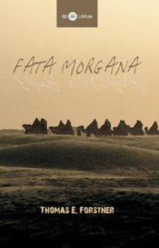 FORSTNER, THOMAS E. - Fata Morgana