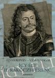 Száva István - Így élt II. Rákóczi Ferenc [eKönyv: epub, mobi]<!--span style='font-size:10px;'>(G)</span-->