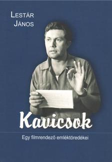 Lestár János - Kavicsok. Egy filmrendező emléktöredékei