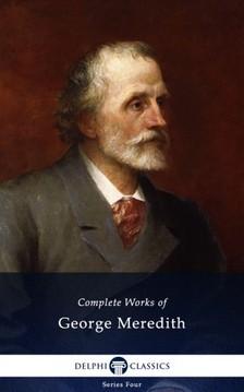 GEORGE MEREDITH - Delphi Complete Works of George Meredith (Illustrated) [eKönyv: epub, mobi]