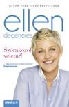 Ellen DeGeneres - Szórakozol velem?! [eKönyv: epub, mobi]<!--span style='font-size:10px;'>(G)</span-->