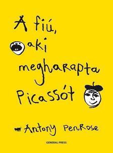 Antony Penrose - A fiú, aki megharapta Picassót