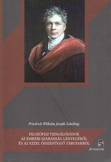 Joseph Schelling - FILOZÓFIAI VIZSGÁLÓDÁSOK AZ EMBERI SZABADSÁG LÉNYEGÉRŐL ***