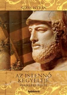 Száva István - Az istennő kegyeltje - Periklész élete [eKönyv: epub, mobi]
