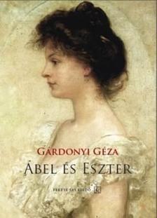 GÁRDONYI GÉZA - Ábel és Eszter