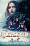 Alexander Freed - Star Wars: Zsivány Egyes - egy Star Wars történet<!--span style='font-size:10px;'>(G)</span-->