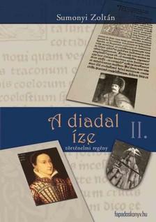 Sumonyi Zoltán - A diadal íze [eKönyv: epub, mobi]