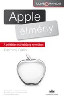 Carmine Gallo - Az Apple-élmény