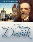 Antonín Dvorak [eKönyv: epub, mobi]<!--span style='font-size:10px;'>(G)</span-->