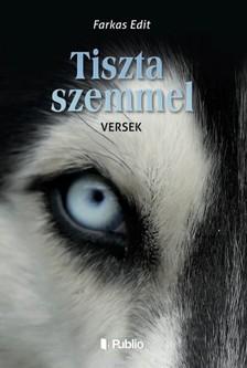 Farkas Edit - Tiszta szemmel [eKönyv: epub, mobi]
