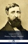 Henry David Thoreau - Delphi Complete Works of Henry David Thoreau (Illustrated) [eKönyv: epub,  mobi]