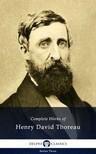 Henry David Thoreau - Delphi Complete Works of Henry David Thoreau (Illustrated) [eKönyv: epub, mobi]