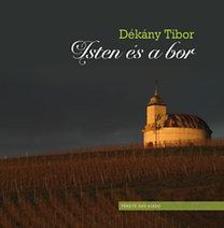 Dékány Tibor - Isten és a bor