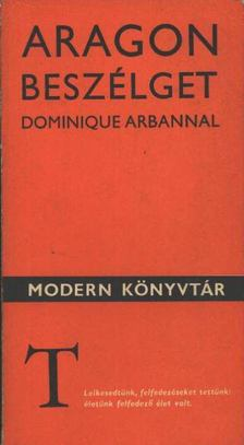 Arbannal, DominuQue - Aragon beszélget Dominique Arbannal [antikvár]