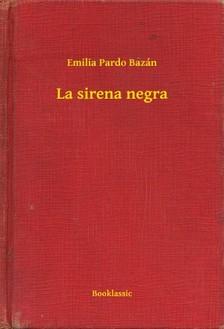 Emilia Pardo Bazán - La sirena negra [eKönyv: epub, mobi]