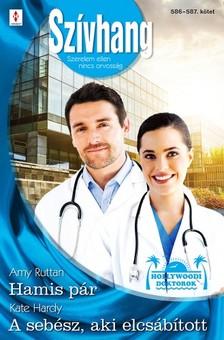 Amy Tan - Szívhang 586-587. - Hamis pár (Hollywoodi doktorok 4.), A sebész, aki elcsábított [eKönyv: epub, mobi]