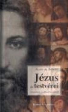 Alain de Benoist - JÉZUS ÉS TESTVÉREI - GONDOLATOK A VALLÁSRÓL ÉS A HITRŐL -