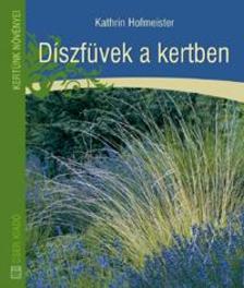 HOFMEISTER, KATHRIN - Díszfüvek a kertben