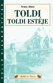 Arany János - TOLDI - TOLDI ESTÉJE - HOLLÓ DK