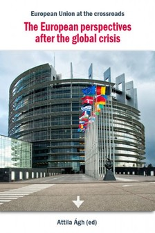 Ágh (ed) Attila - The European perspectives after the global crisis [eKönyv: epub, mobi]