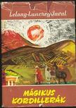 Javal- Lelong- Lancrey - Mágikus Kordillerák [antikvár]