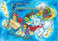 Kéry Anna Lilla, Szinvai Márk - Gombusmesék