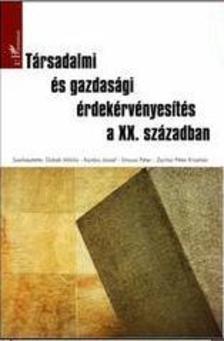 - Társadalmi és gazdasági érdekérvényesítés a XX. században