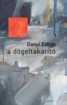 Danyi Zoltán - A dögletakarító [eKönyv: epub, mobi]