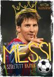 YVETTE ?Ó?TOWSKA-DARSKA - Messi - A született bajnok - 2. kiadás<!--span style='font-size:10px;'>(G)</span-->