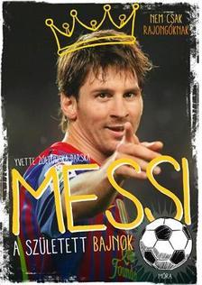 YVETTE ?Ó?TOWSKA-DARSKA - Messi - A született bajnok - 2. kiadás
