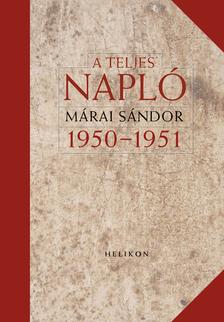 MÁRAI SÁNDOR - A teljes napló 1950-51.