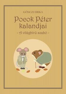 GÖNCZI ERIKA - Pocok Péter kalandjai - A világhírű szabó [eKönyv: pdf, epub, mobi]