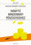 László Bitai - Magyar Mágnás útikalauz: Iránytű mindennapi pénzügyeidhez [eKönyv: epub, mobi]<!--span style='font-size:10px;'>(G)</span-->