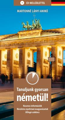 Martonné Lányi Anikó - Tanuljunk gyorsan németül! CD-melléklettel
