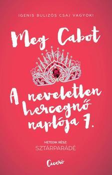 Cabot, Meg - Sztárparádé - A neveletlen hercegnő naplója 7.