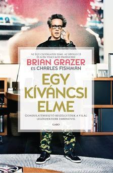Brian Grazer - Charles Fishman - Egy kíváncsi elme