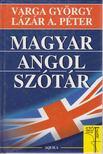LÁZÁR A. PÉTER - VARGA GYÖRGY - Magyar-angol szótár [antikvár]