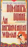 Dominick Dunne - An Inconvenient Woman [antikvár]