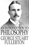 Fullerton George Stuart - An Introduction to Philosophy [eKönyv: epub,  mobi]
