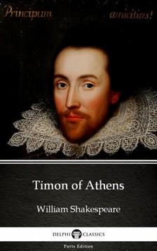 Delphi Classics William Shakespeare, - Timon of Athens by William Shakespeare (Illustrated) [eKönyv: epub, mobi]