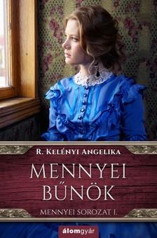 R. Kelényi Angelika - Mennyei bűnök 1. - Riva nővérek-sorozat  [eKönyv: epub, mobi]