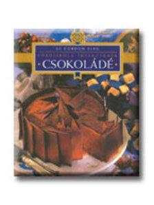 Dús Ágnes (szerk.) - Csokoládé - Főzőiskola ínyenceknek - Le Cordon Bleu