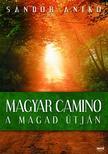 Sándor Anikó - Magyar Camino - A magad útján<!--span style='font-size:10px;'>(G)</span-->