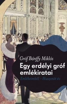 BÁNFFY MIKLÓS - Egy erdélyi gróf emlékiratai [eKönyv: epub, mobi]
