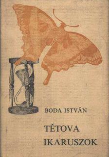 Boda István - Tétova Ikaruszok [antikvár]